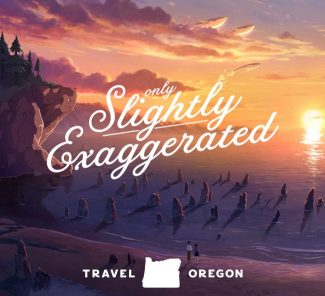 slightly exaggerated travel oregon campaign image